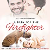 A Baby for the Firefighter: Oceanport Omegas, Book 2