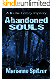 Abandoned Souls: (A Kellie Conley Mystery) (Kellie Conley Mysteries Book 4)