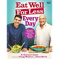 Eat Well For Less: Every Day: 80 easy recipes for healthy everyday cooking