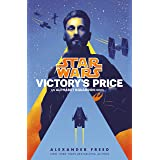 Victory's Price (Star Wars): An Alphabet Squadron Novel (Star Wars: Alphabet Squadron Book 3)