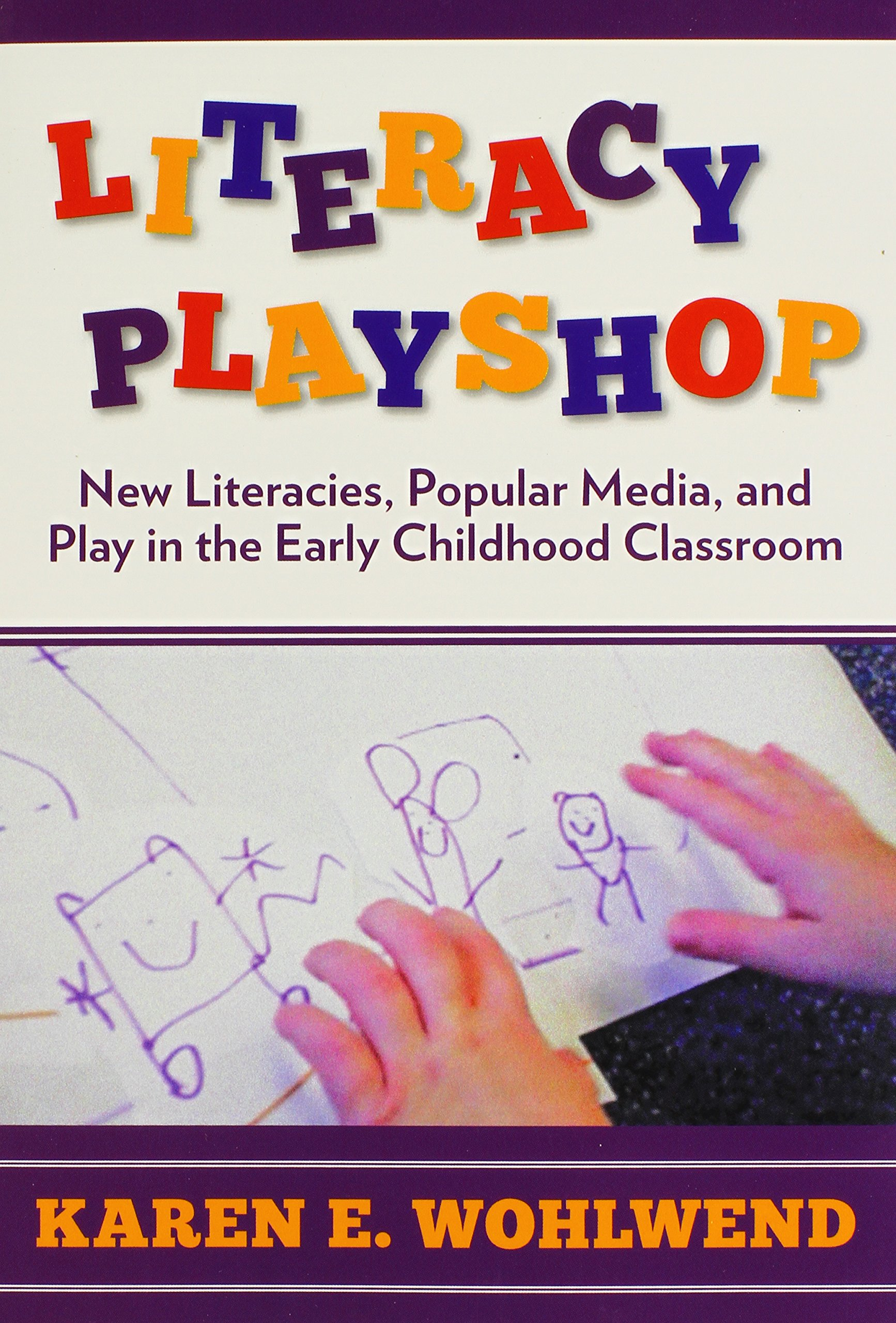 Literacy Playshop: New Literacies, Popular Media, and Play in the Early Childhood Classroom (Language and Literacy Series) ebook