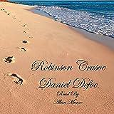 Robinson Crusoe: The Life and Strange Surprizing Adventures of Robinson Crusoe