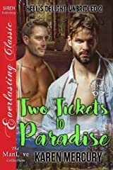 Two Tickets to Paradise [Hell's Delight: Unbridled 2] (Siren Publishing Everlasting Classic ManLove) Kindle Edition