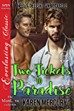 Two Tickets to Paradise [Hell's Delight: Unbridled 2] (Siren Publishing Everlasting Classic ManLove)