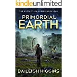Primordial Earth: Book 1 (The Extinction Series - A Prehistoric, Post-Apocalyptic, Sci-Fi Thriller)