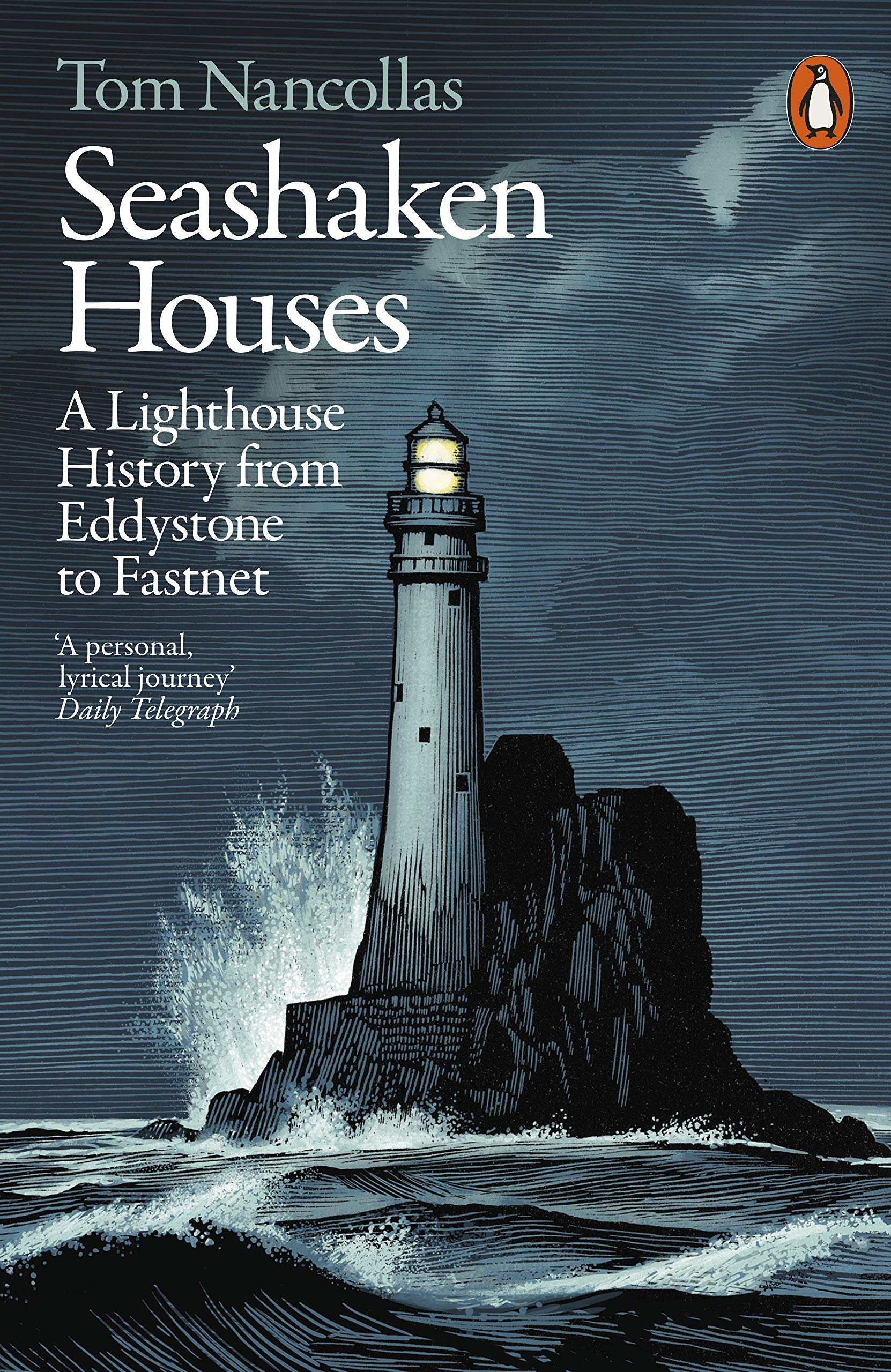 Seashaken Houses  A Lighthouse History From Eddystone To Fastnet