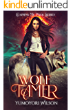 WOLF TAMER (Claiming My Pack Series Book 1)