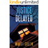 Justice Delayed (Innocent Prisoners Project)