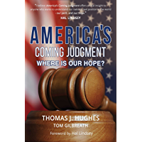 America's Coming Judgment: Where Is Our Hope?