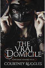 The Vrai Domicile (The Domicile Series Book 2) Kindle Edition