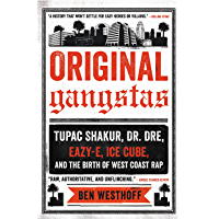 Original Gangstas: The Untold Story of Dr. Dre, Eazy-E, Ice Cube, Tupac Shakur, and the Birth of West Coast Rap book cover