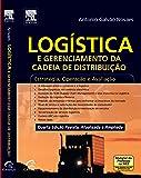 Logística e Gerenciamento da Cadeia de Distribuição. Estratégia, Operação e Avaliação