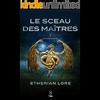 Le sceau des maîtres 2:  Le dragon (French Edition)