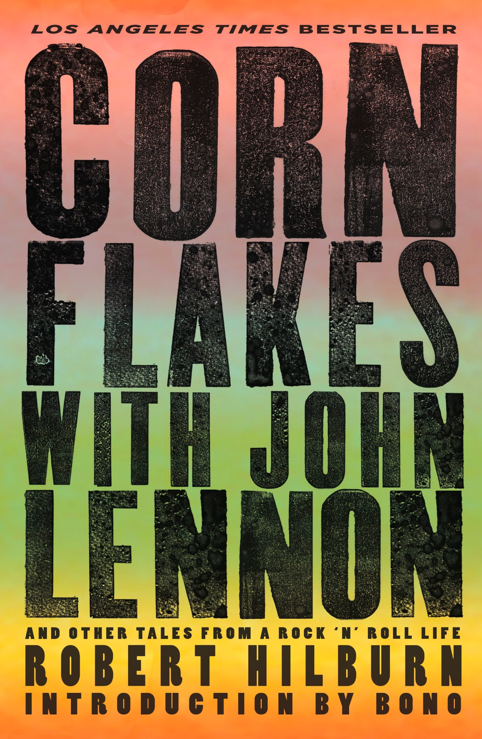 Corn Flakes With John Lennon And Other Tales From A Rock N Roll