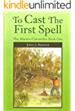 To Cast The First Spell (The Maestro Chronicles Book 1)