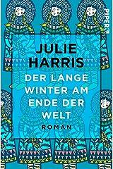 Der lange Winter am Ende der Welt: Roman (German Edition) Kindle Edition