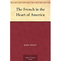 The French in the Heart of America (English Edition)