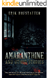 Amaranthine: And other stories