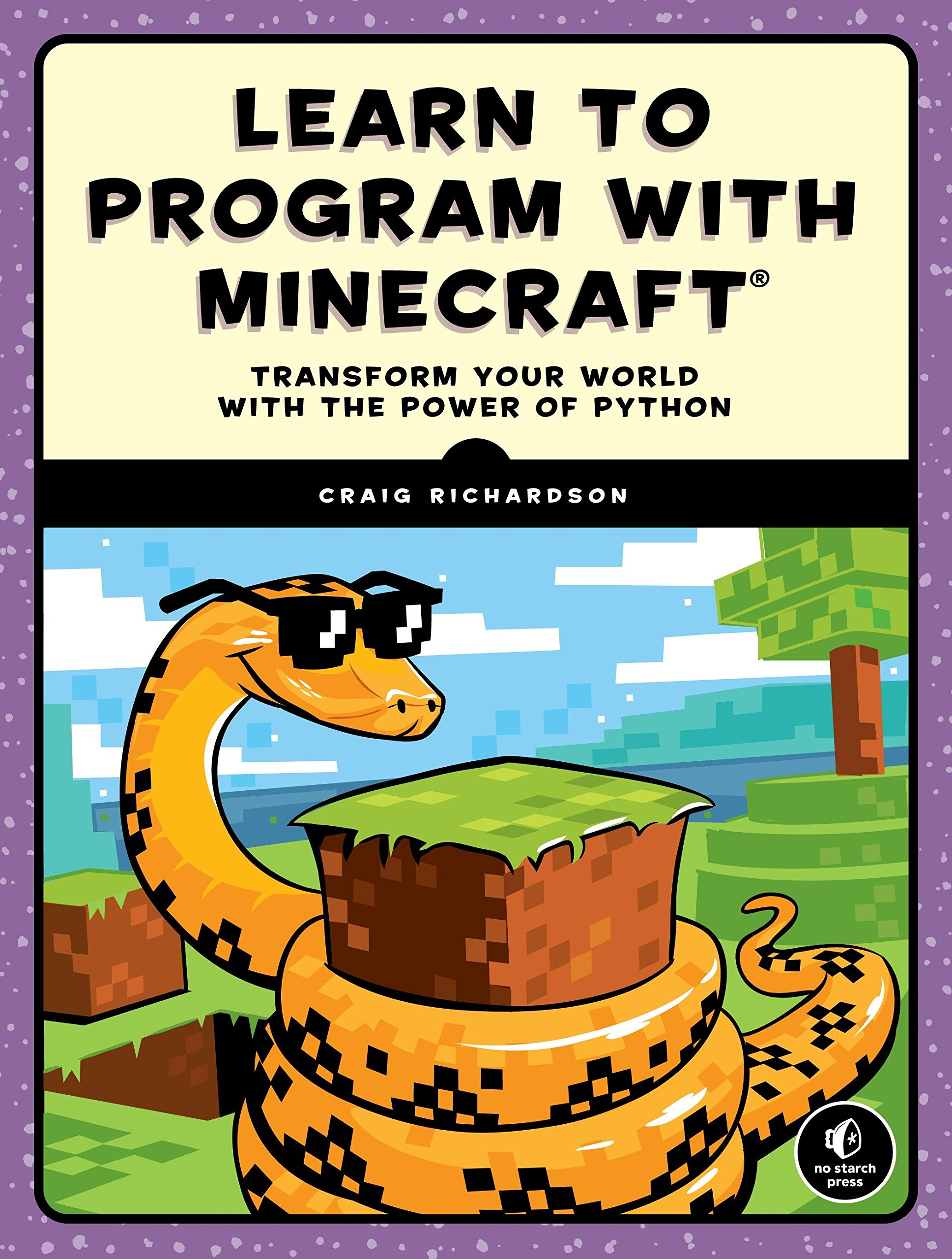 Learn to Program with Minecraft: Transform Your World with the Power of Python by Penguin Books