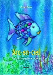 Arc En Ciel Le Plus Beau Poisson Des Oceans Amazon Fr Marcus