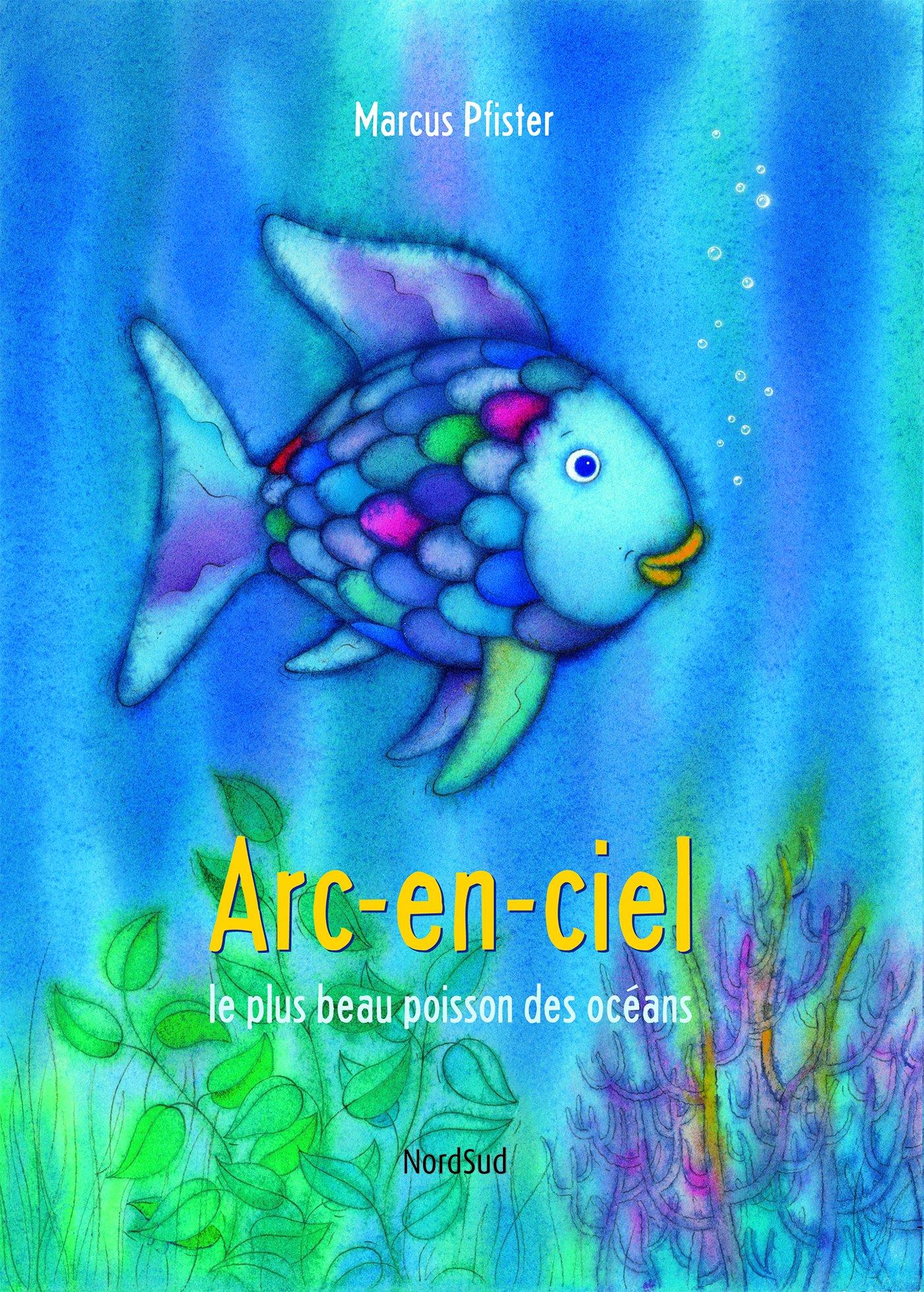 Arc En Ciel Le Plus Beau Poisson Oceans Ned Albums Nordsud