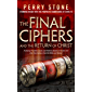The Final Ciphers and the Return of Christ: Analyzing Prophetic Cycles and Patterns Based on Ancient and End-Time…