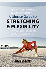 Ultimate Guide to Stretching & Flexibility Kindle Edition