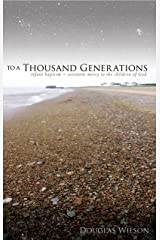 To a Thousand Generations: Infant Baptism - Covenant Mercy to the Children of God Kindle Edition