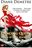 Dancing Queen (Dance of Love Book 1)