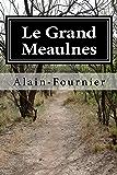 Le Grand Meaulnes (annoté): Préface de Mathieu Demain