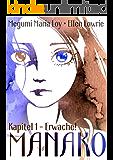 Manako: Kapitel 1 - Erwache!