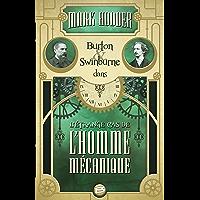 L'Étrange cas de l'homme mécanique: Burton & Swinburne, T2 (Steampunk)