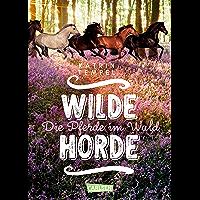 Wilde Horde 1: Die Pferde im Wald (German Edition)