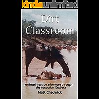 Dirt Classroom: An inspiring true adventure through the Australian Outback
