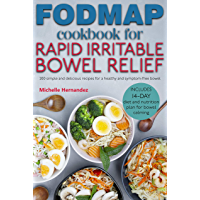 FODMAP Cookbook for Rapid Irritable Bowel Relief: 200 simple and delicious recipes for a healthy and symptom-free bowel…