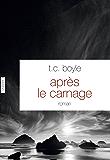 Après le carnage : Roman - traduit de l'anglais (Etats-Unis) par Bernard Turle (Littérature Etrangère)