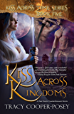 Kiss Across Kingdoms (Kiss Across Time Book 5)