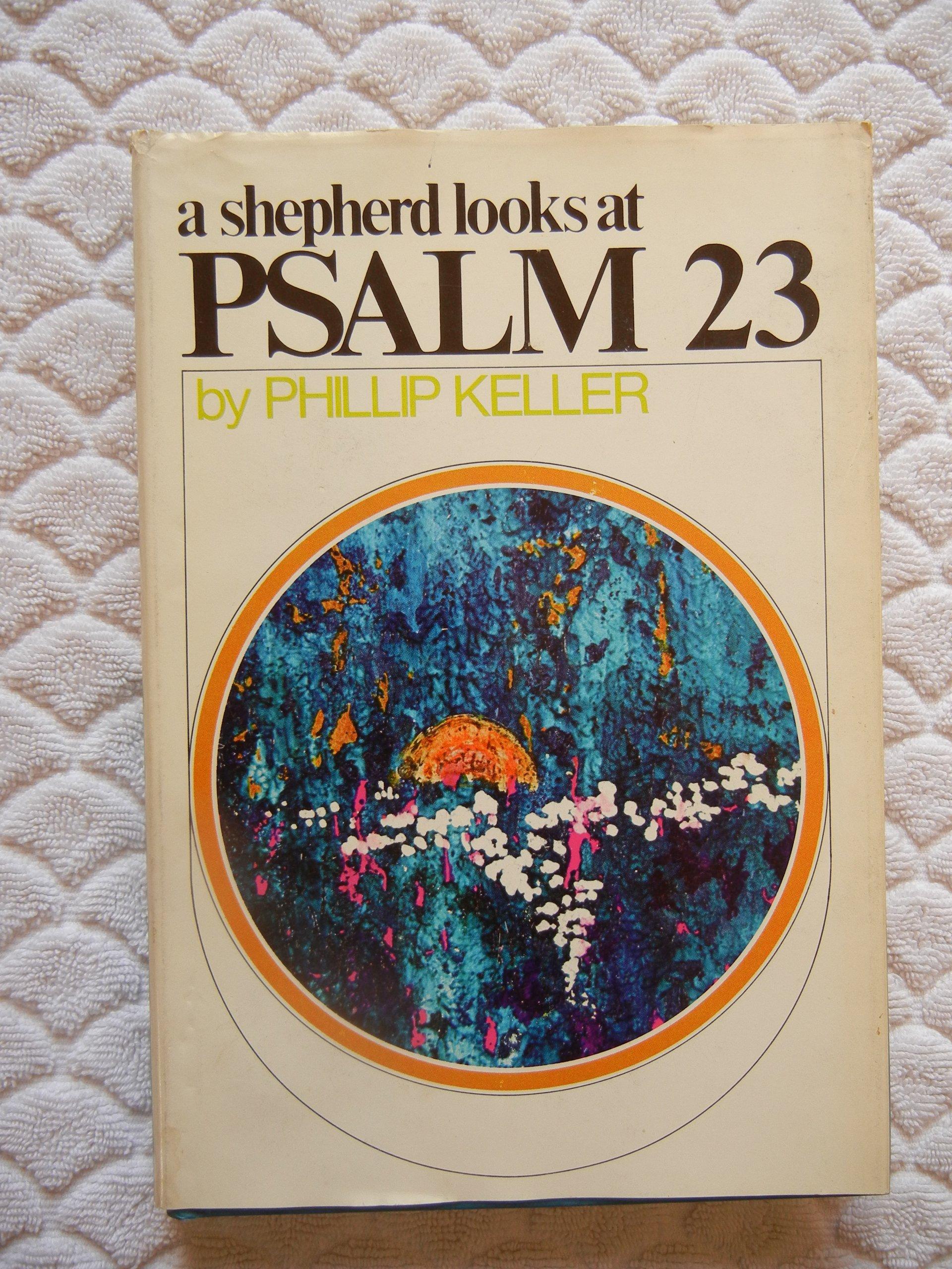 A Shepherd Looks At Psalm 23: Phillip; Doares, Robert Keller: Amazon.com:  Books