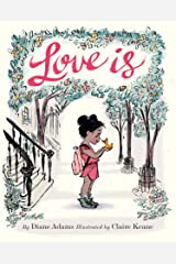 Love Is: (Illustrated Story Book about Caring for Others, Book About Love for Parents and Children, Rhyming Picture Book) Kindle Edition