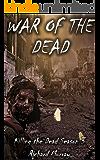 War of the Dead (Killing the Dead Book 13)
