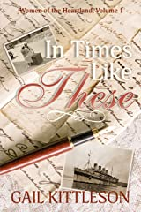 In Times Like These (Women of the Heartland Book 1) Kindle Edition