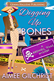 Digging Up Bones (Birdwell, Texas Mysteries Book 1)