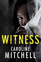 Witness: A gripping psychological thriller with a surprising twist Kindle Edition