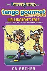 Tango Gourmet - Waltz of Salsa: Wellington's Tale (Tales of Gentalia Book 3) Kindle Edition