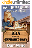 Mail Order Bride: Ora and the Orphaned Baby (Brides and Orphans Book 2)