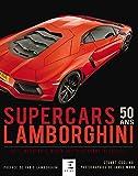 Lamborghini Supercars 50 ans : De l'incroyable Miura aux hypercars actuelles