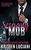 Screwing the Mob: A Second Chance Brother's Best Friend Romance (The Mob Lust Series Book 1)