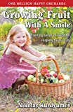 Growing Fruit with a Smile (Gardening with a Smile, Book 2)