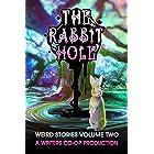 The Rabbit Hole: Weird Stories Volume 2