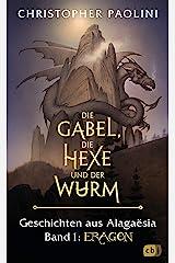 Die Gabel, die Hexe und der Wurm. Geschichten aus Alagaësia. Band 1: Eragon: Die Eragon-Saga (German Edition) Kindle Edition